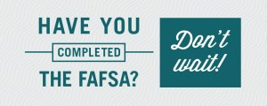 Deadlines for Financial Aid